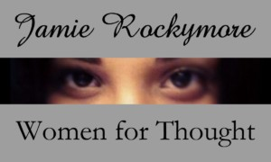 Jamie RockyMore Women for Thought